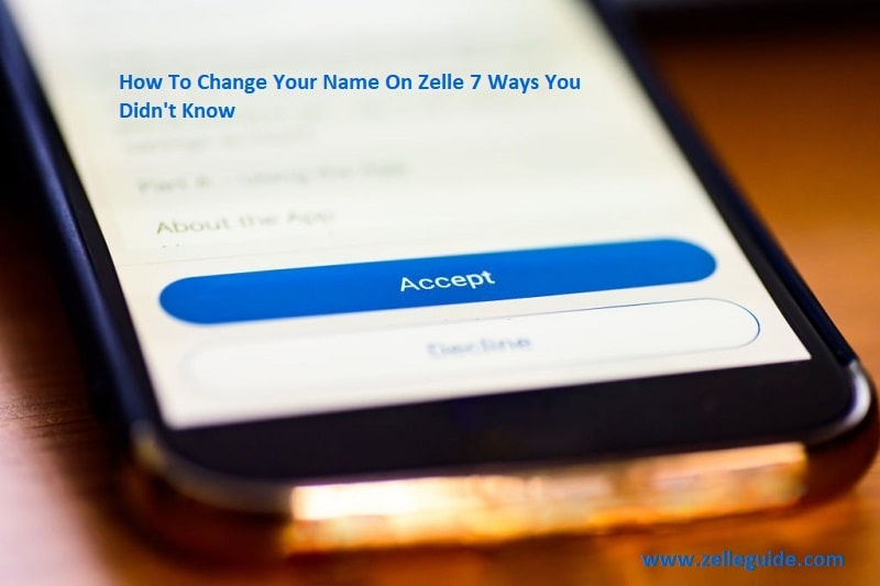 How To Change Your Name On Zelle: 7 Ways You Didn't Know